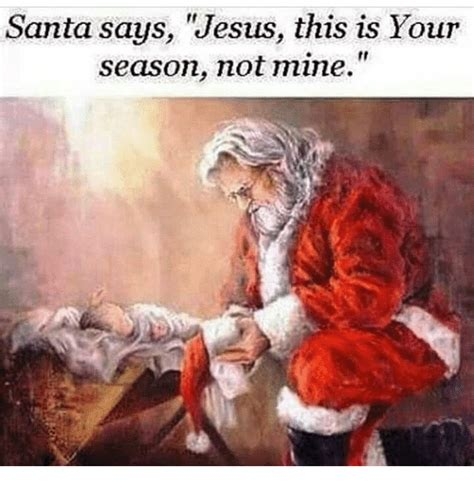 Your Ex Is Not Santa Baby Which Means He Has Nothing For You by 25 Best Memes About Santa Sayings Santa Sayings Memes