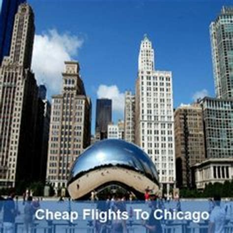 cheap flight tickets to chicago on cheap flights quality time and ticket
