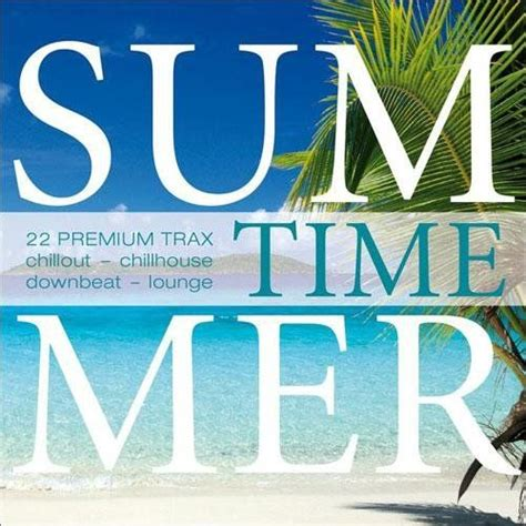 house chill out music summer time 22 premium trax chillout chillhouse