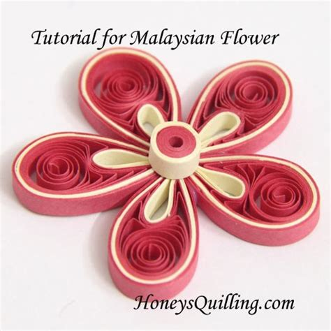 Paper Quilling How To Make Flowers - tutorial for paper quilled malaysian flower honey s quilling