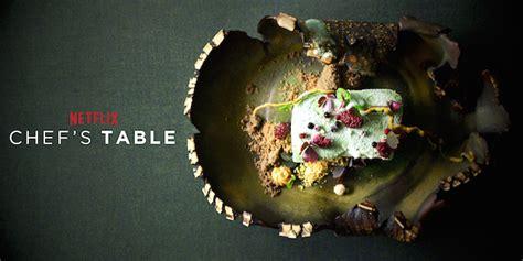 se filmer chef s table gratis chef s table sur netflix la s 233 rie qui remplie les