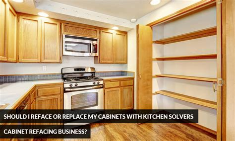 reface or replace kitchen cabinets should i reface or replace my cabinets with kitchen