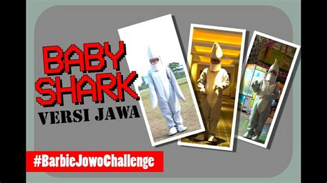 download mp3 baby shark versi jawa baby shark versi jawa remake l barbiejowochallenge 1