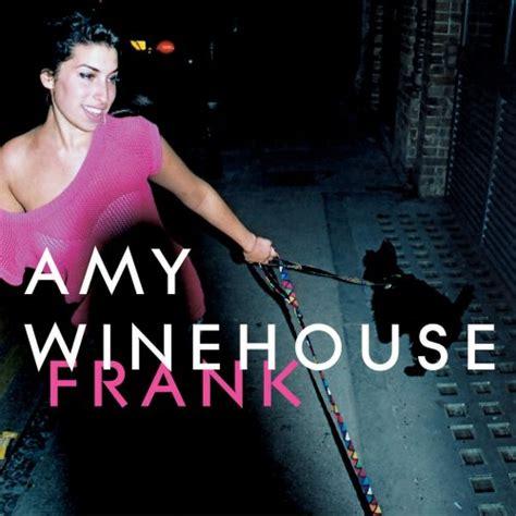 best winehouse album winehouse frank reviews album of the year