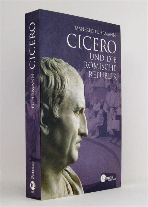 Cicero Biographie Buch Cicero Und Die Roemische Fuhrmann Zvab
