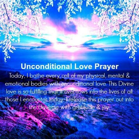 themes about unconditional love unconditional love prayer positive affirmations