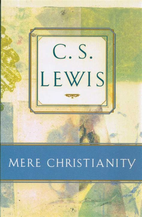 mere christianity c s mere christianity by c s lewis books worth reading