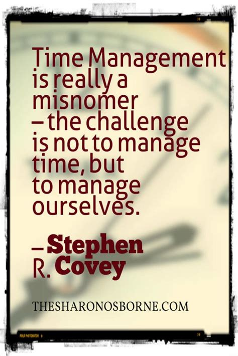 management quotes quote time management is really a misnomer the