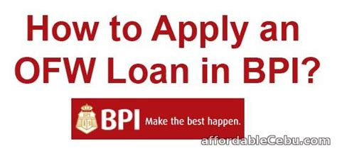 bpi housing loan for ofw how to apply an ofw loan in bpi banking 29625