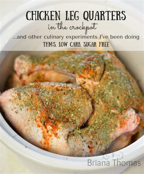 chicken leg quarters in the crockpot and some other crazy experiments briana thomas