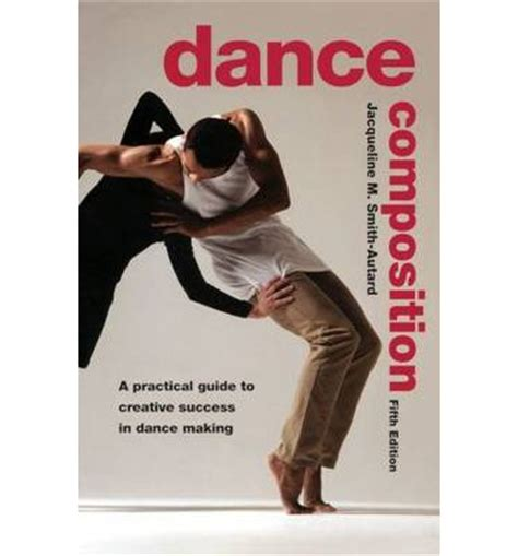 libro dance composition a practical dance composition jacqueline m smith autard 9780878301973