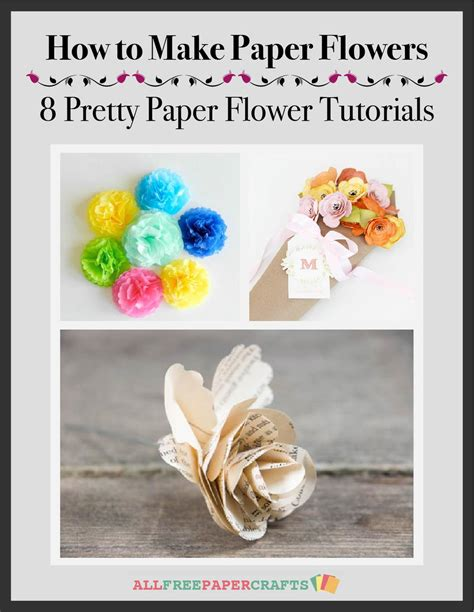 Paper Craft Tutorials Free - how to make paper flowers 8 pretty paper flower tutorials