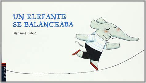 un elefante se balanceaba de marianne dubuc pekeleke