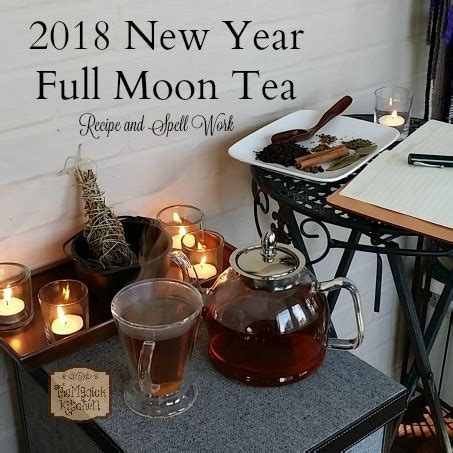 new year 2018 moon 2018 new year moon tea recipe and spell work the