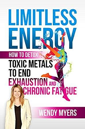 Detox Heavy Metal For Vhronic Fatigue by Limitless Energy How To Detox Toxic Metals To