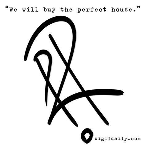 buy the house we will buy the perfect house sigil daily