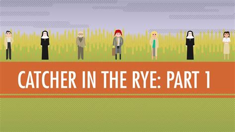 catcher in the rye theme sentence catcher in the rye part 1 explained by john green s