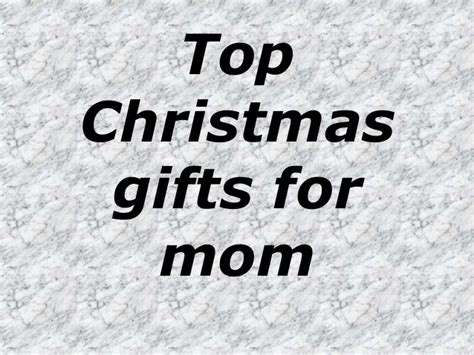 great gifts for mom top christmas gifts for mom