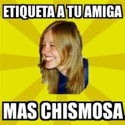 Imagenes Para Una Amiga Chismosa   meme trologirl etiqueta a tu amiga mas chismosa 2108583