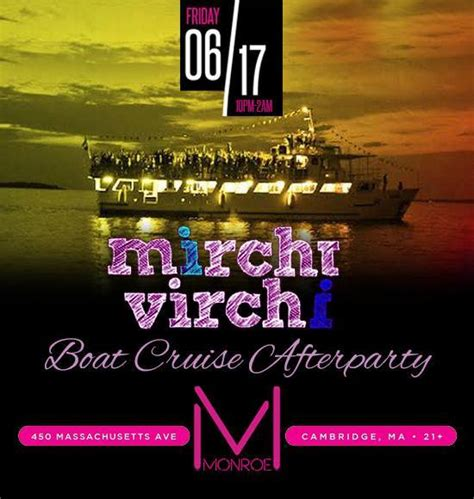 mirchi boat party boston mirchi virchi boat party june 17th after party details