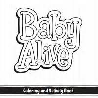 baby alive coloring pages baby alive official website baby alive doll baby alive