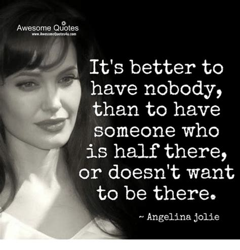 awesome quotes wwwawesomequotes4ucom it s better to have