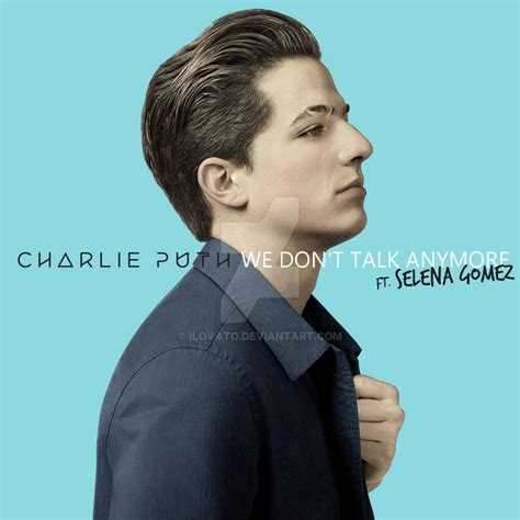 charlie puth we don t talk anymore charlie puth we don t talk anymore by ilovato on deviantart