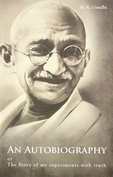 mahatma gandhi autobiography pdf truth and power the origins and influence of gandhi s