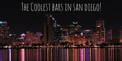 Top San Diego Bars by The Best Bars In San Diego