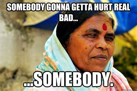 Auntie Meme - somebody gonna getta hurt real bad somebody