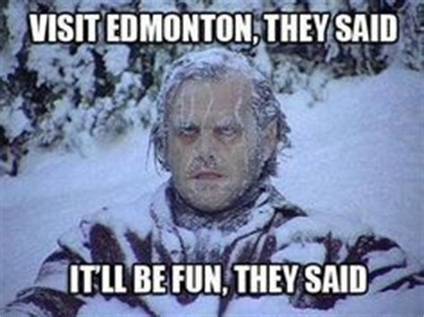 Edmonton Memes - 1000 images about i love memes it will be fun they said