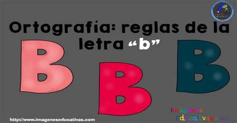 imagenes educativas reglas ortograficas ortograf 237 a reglas de la letra b imagenes educativas