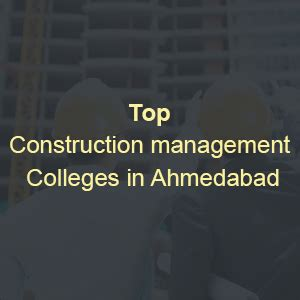 Top Mba Colleges In Ahmedabad by Construction Management Colleges In Ahmedabad List Of Top