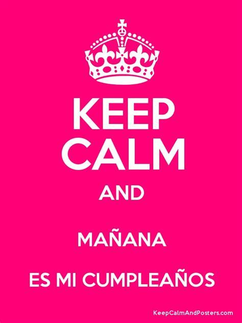 imagenes de keep calm hoy es mi cumpleaños ma 241 ana es mi cumplea 241 os imagenes animadas buscar con