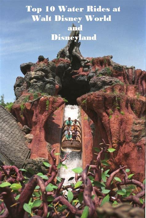 top 10 walt disney world top 10 walt disney world and disneyland water rides
