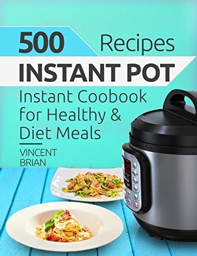 instant pot cookbook 5 ingredients or less fast and easy instant pot cooker recipes for your whole family books 500 instant pot recipes instant pot cookbook for healthy
