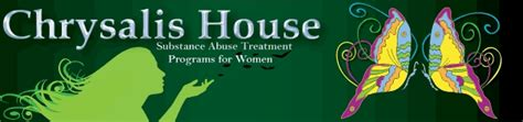 chrysalis house chrysalis house substance abuse treatment for women