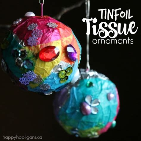 tissue paper christmas decorations tin foil tissue paper ornaments for happy hooligans