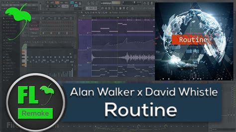 alan walker x david alan walker x david whistle routine fl studio remake