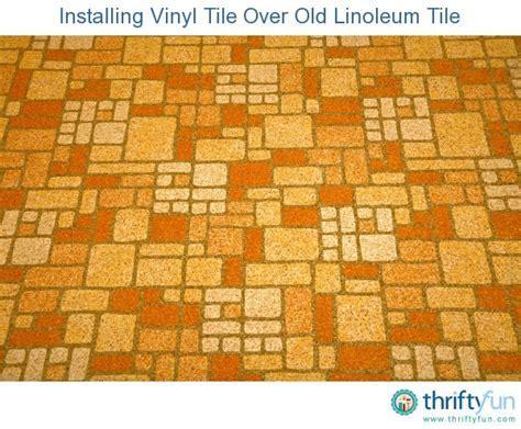 Installing Vinyl Tile Over Old Linoleum   ThriftyFun