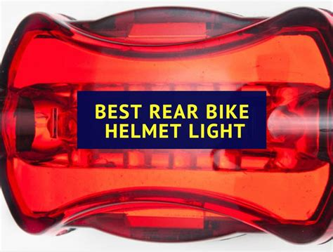 best rear bike light best rear bike helmet light biking expert