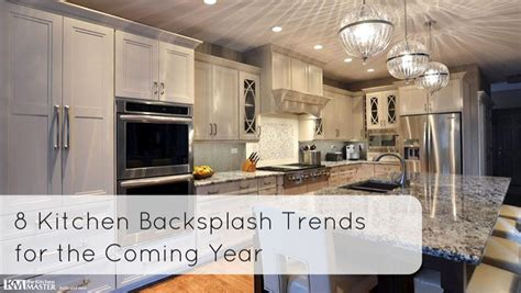 new kitchen trends kitchen backsplash trends reflect a new preference for