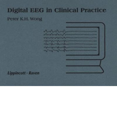 practical guide for clinical neurophysiologic testing eeg books digital eeg in clinical practice k h wong