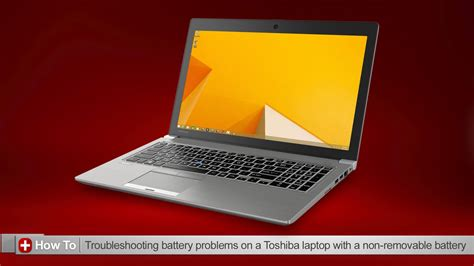 toshiba how to troubleshooting battery issues on a toshiba laptop that has a non removable