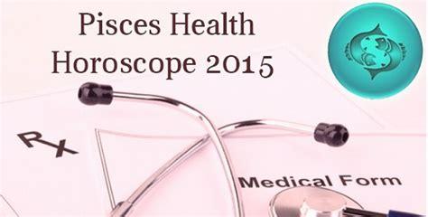 pisces health horoscope 2015 fitness horoscope