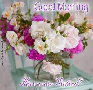 picture of happy weekend good morning and have a nice day