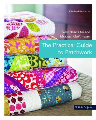 The Practical Guide To Patchwork - tallgrass prairie studio the practical guide to patchwork