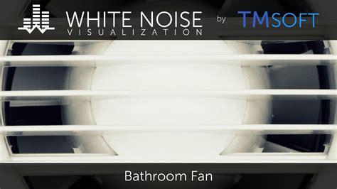Bathroom White Noise by Bathroom Fan