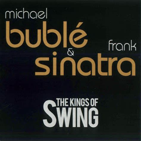 the king of swing free for you michael buble and frank