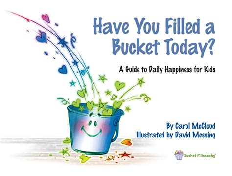 have you filled a bucket today a guide to daily happiness for kids bucketfilling books